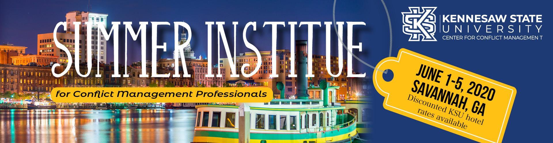 June 1-5 Summer Institute for Conflict Management Professionals