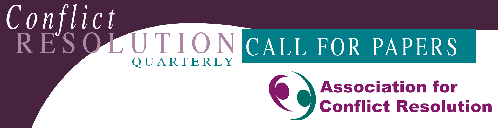 TWO Call for Papers: Conflict Resolution Quarterly