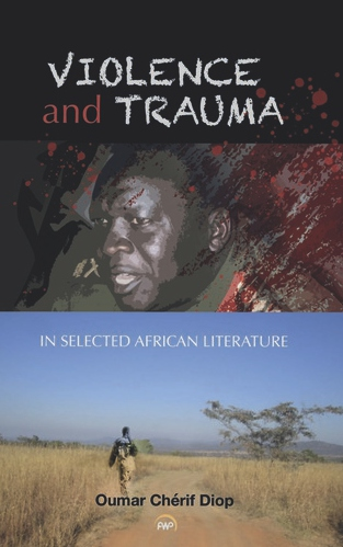 Oumar Cherif Diop, Violence and Trauma in Selected African Literature